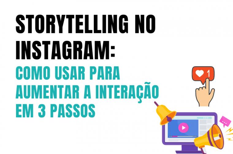 storytelling no instagram em 3 passos
