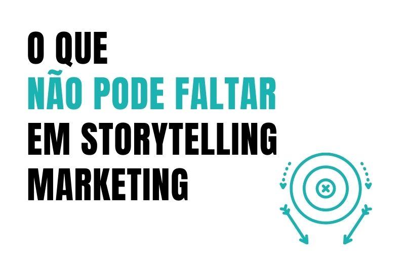 o que não pode faltar em Storytelling Marketing